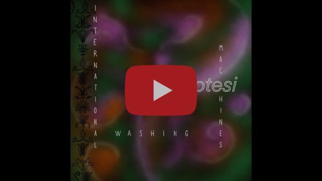 FALSE IPOTESI di International Washing Machines il video